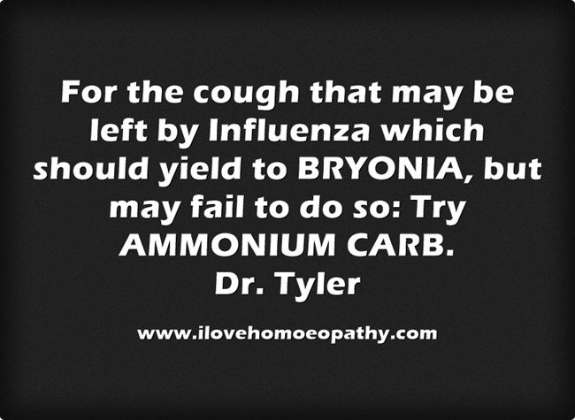 """For the cough that may be left by Influenza which should yield to BRYONIA, but may fail to do so: Try AMMONIUM CARB. Dr. Tyler """