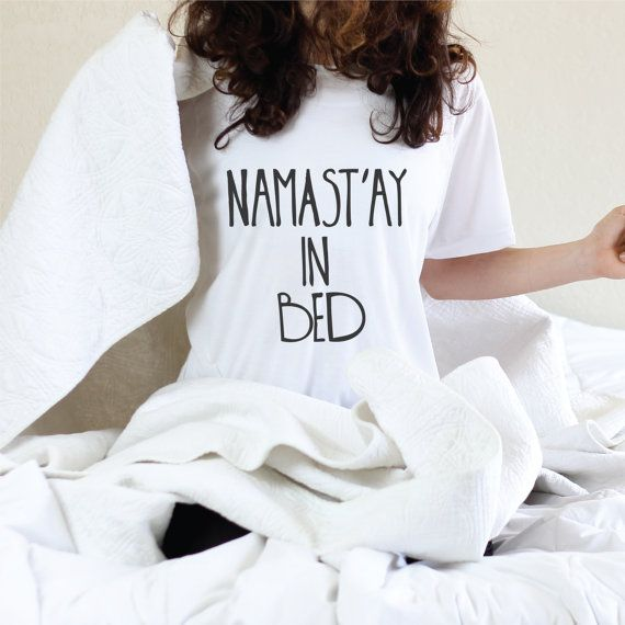 """namast'ay in bed"" cute black and white graphic t-shirt"
