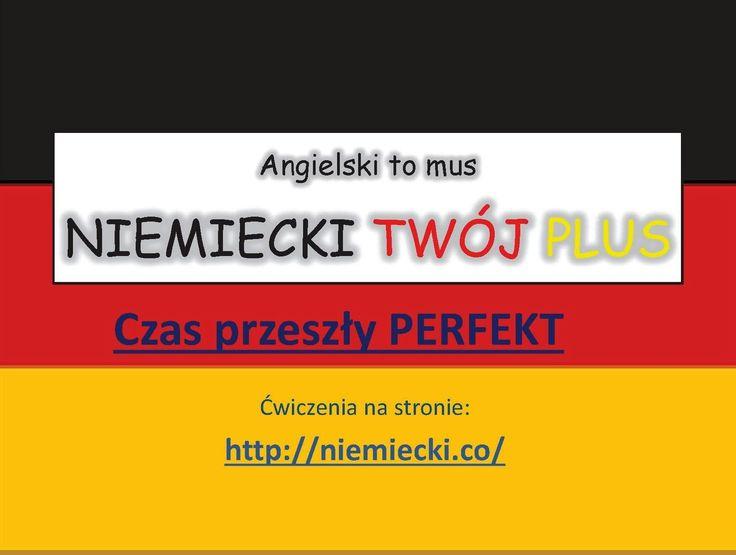 Czas przeszły - Perfekt - Angielski to mus, NIEMIECKI TWÓJ PLUS - Niemie...