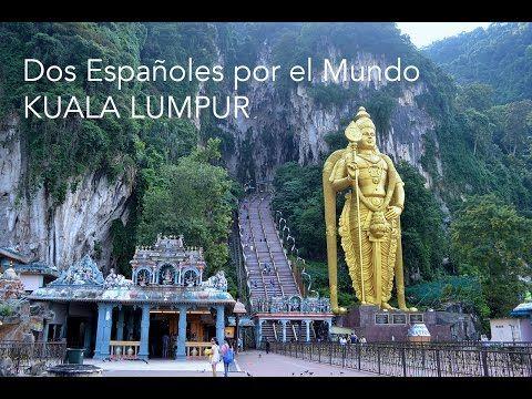 Kuala Lumpur - Dos Españoles por el Mundo - YouTube