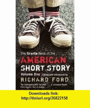 The Granta Book of the American Short Story Vol. 1 (9781862079045) Richard Ford , ISBN-10: 1862079048  , ISBN-13: 978-1862079045 ,  , tutorials , pdf , ebook , torrent , downloads , rapidshare , filesonic , hotfile , megaupload , fileserve
