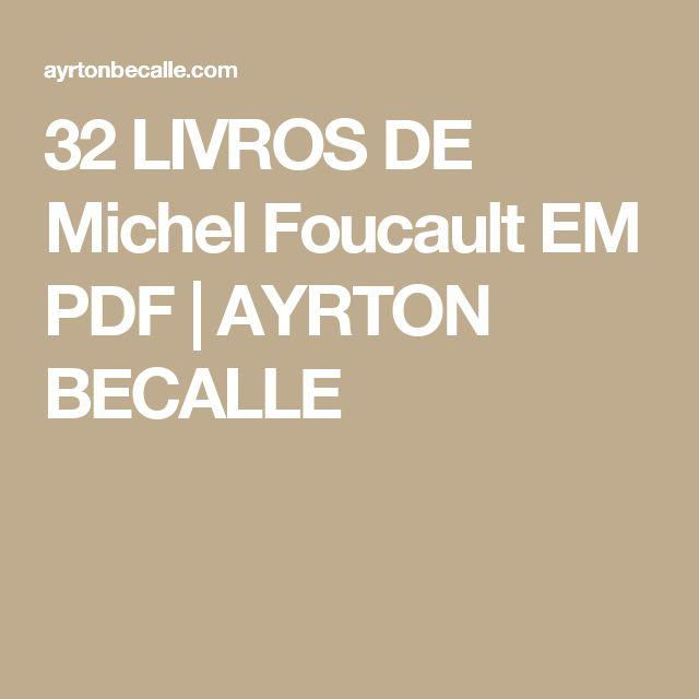 32 LIVROS DE Michel Foucault EM PDF   AYRTON BECALLE