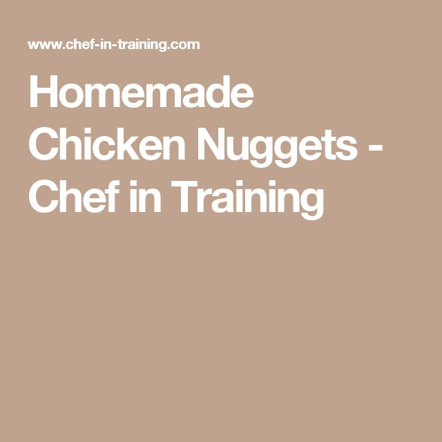 Homemade Chicken Nuggets - Chef in Training