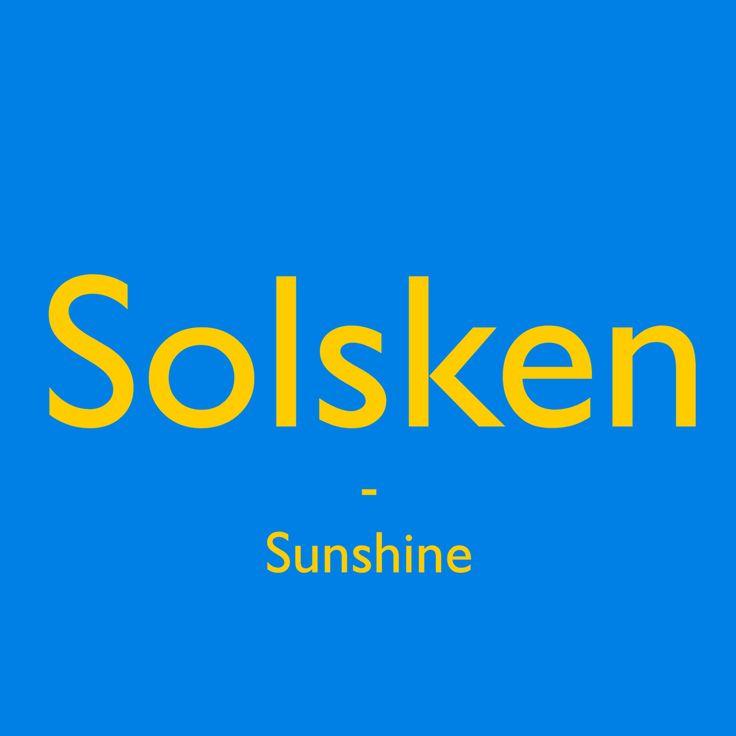Solsken [²sọ:lʃe:n] - Sunshine ☀️ Learn a Swedish word every day! Get inspired and #pratasvenska ! #swedish #words #svenska #learnswedish
