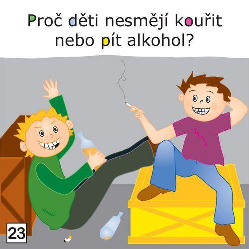 Proč děti nesmějí kouřit nebo pít alkohol?