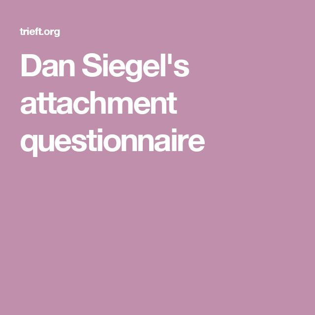 Dan Siegel's attachment questionnaire