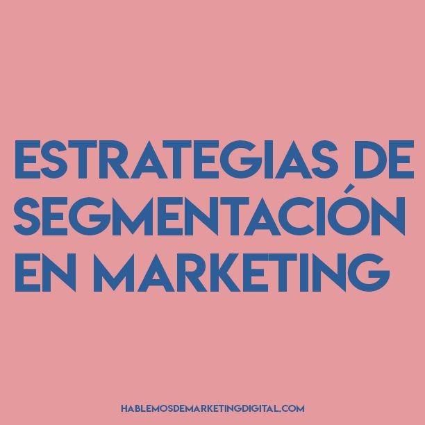 Estrategias de segmentación en Marketing