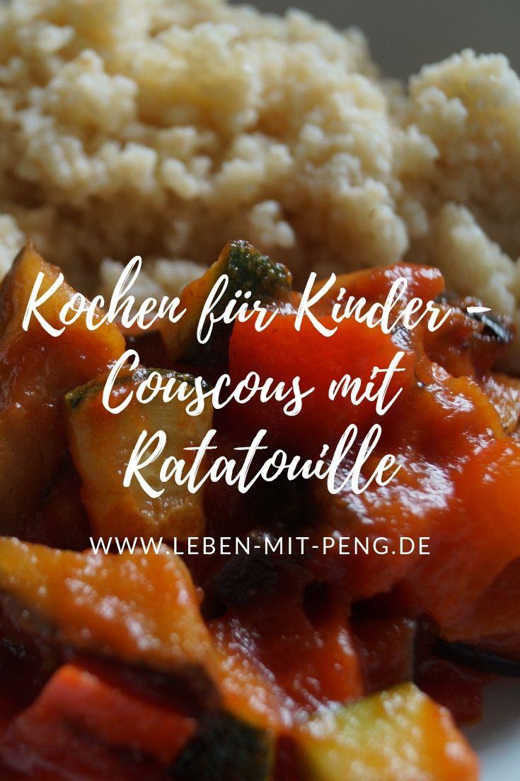 Kochen für Kinder – Couscous mit Ratatouille   – Leben mit PENG