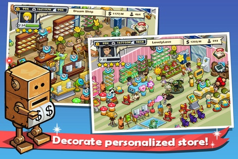 ou start the game by inheriting a small and shabby shop that was abandoned by its previous owner. All that remains is a rusty old robot. BUT WAIT! This robot can unlock hidden business secrets! Reconfigure him, work with him, and follow his advice. Soon you will have a STUNNING, POLISHED shop and master the game!