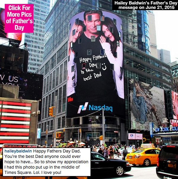 Hailey Baldwin's Wild Times Square Father's Day Tribute To Dad, Stephen ... Father S Day  #FatherSDay