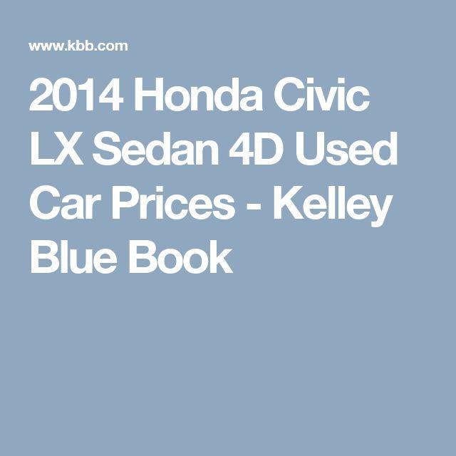 2014 Honda Civic LX Sedan 4D Used Car Prices - Kelley Blue Book