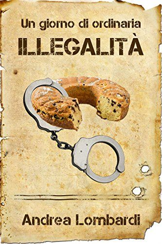 eBook Un giorno di ordinaria illegalità di Andrea Lombardi