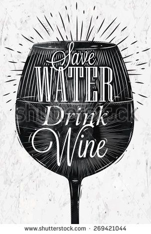 Poster wine glass restaurant in retro vintage style lettering Save water drink wine in black and white graphics - stock vector #DuVino #wine www.vinoduvino.com