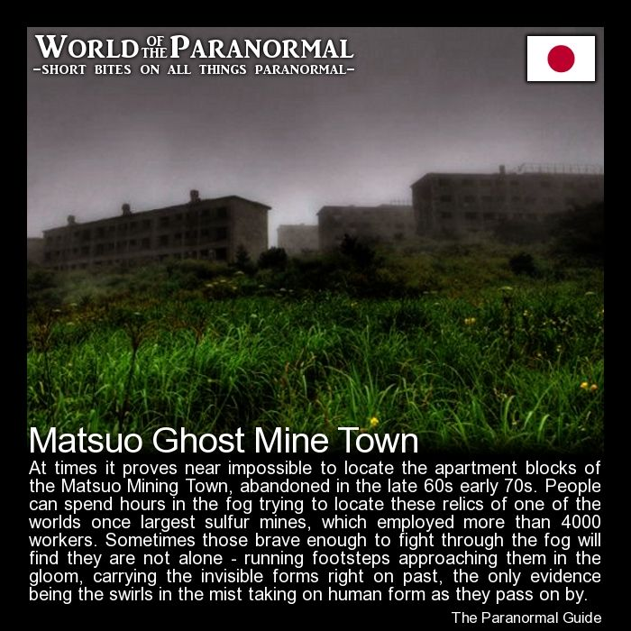 Matsuo Ghost Mine Town   - Iwate Prefecture, Japan   - 'World of the Paranormal' are short bite sized posts covering paranormal locations, events, personalities and objects from all across the globe.   Follow The Paranormal Guide at: www.theparanormalguide.com/blog