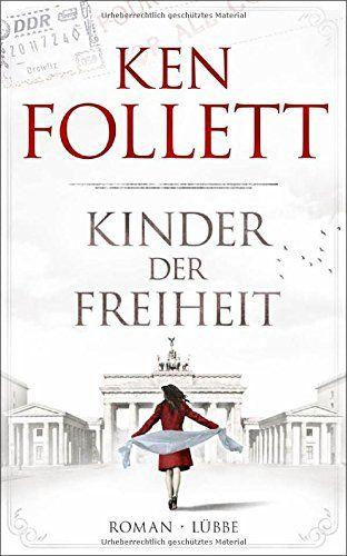 Kinder der Freiheit: Roman Jahrhundert-Trilogie, Band 3: Amazon.de: Ken Follett, Tina Dreher, Dietmar Schmidt, Rainer Schumacher: Bücher