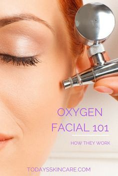 Oxygen Facial 101: How Does It Work, Pros and Cons