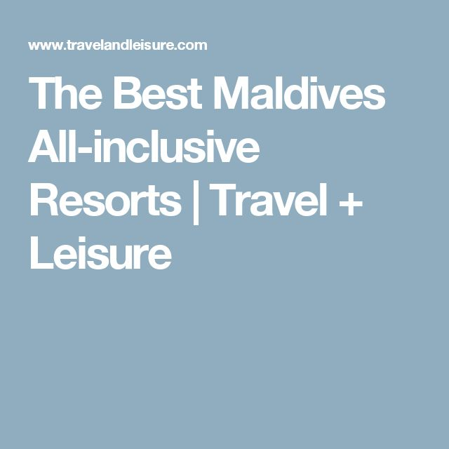 The Best Maldives All-inclusive Resorts | Travel + Leisure