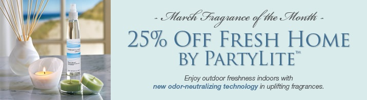 ~March Fragrance of the Month~  25% off all Fresh Home odor-neutralizing products by PartyLite   www.Partylite.biz/kristakemp