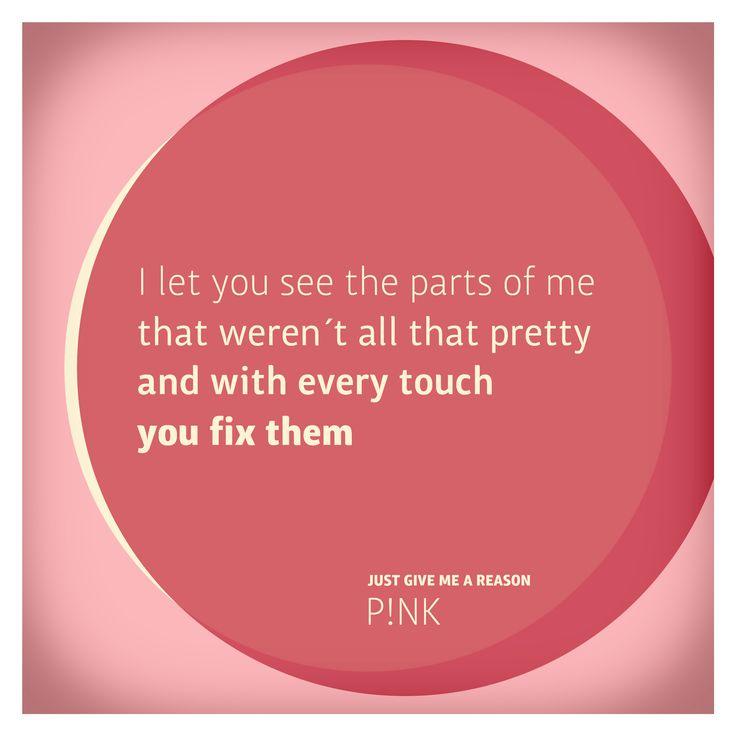 P!nk / Alecia Moore (Pink) - Just give me a reason.  :)
