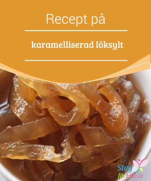 Recept på karamelliserad löksylt  Löksylt #kommer att överraska dina gäster och det lär inte #finnas något kvar av den när de lämnar bordet. Det är ett #perfekt tillbehör för att krydda upp dina vanliga maträtter och det passar perfekt till förrätter, biffar, fisk och #naturligtvis ostar.