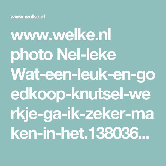 www.welke.nl photo Nel-leke Wat-een-leuk-en-goedkoop-knutsel-werkje-ga-ik-zeker-maken-in-het.1380361825