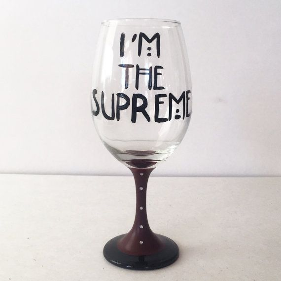 I'm the SUPREME wine glass  AHS inspired  by http://creativeboozing.com/