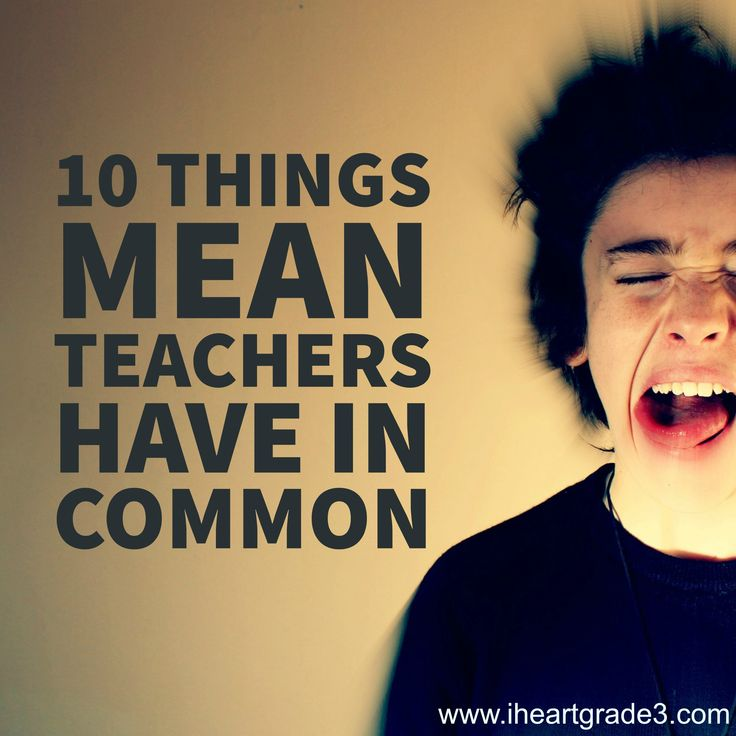 10 Things Mean Teachers Have in Common