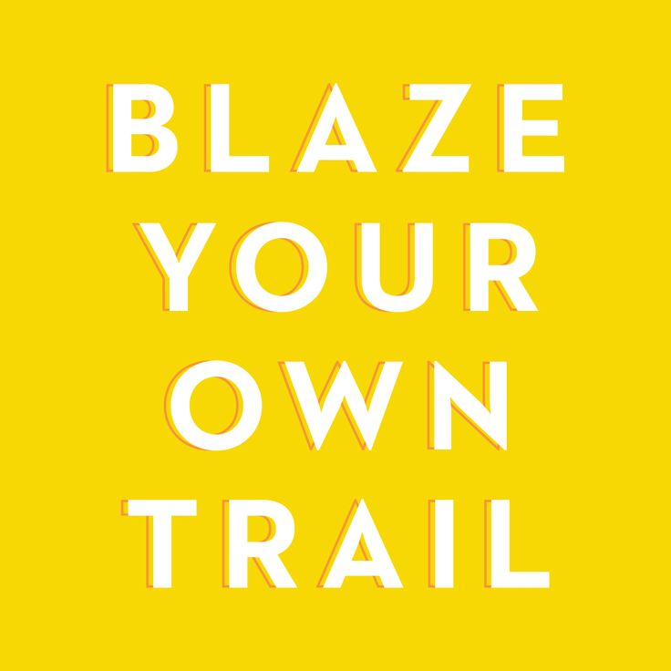 Blaze Your Own Trail!  Stop worrying about what other people are doing and focus on you! In your personal life, and especially in business.  Learn more about the Joyous Health Business program (starting October 10th 2017!) –a 6 week online program for wellness entrepreneurs to their passion into a thriving business!