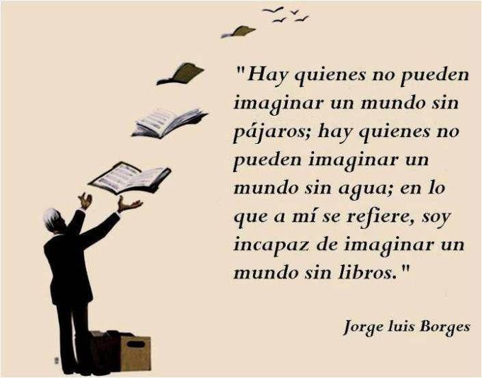 Y sobre su contenido... Frase Borges Encontrada en: http://canalcultura.org/2013/12/19/100-mejores-cuentos-de-la-literatura-universal/
