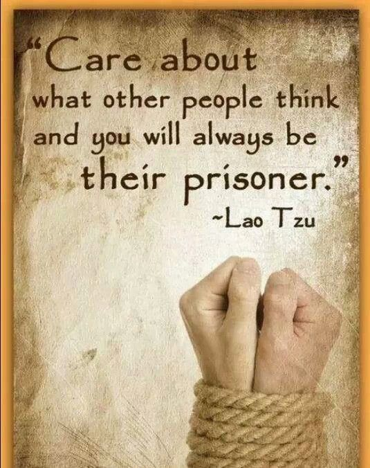 """""""Care about what other people think and your will always be their prisoner.""""  Lao Tzu  , #quotes, #inspiration"""