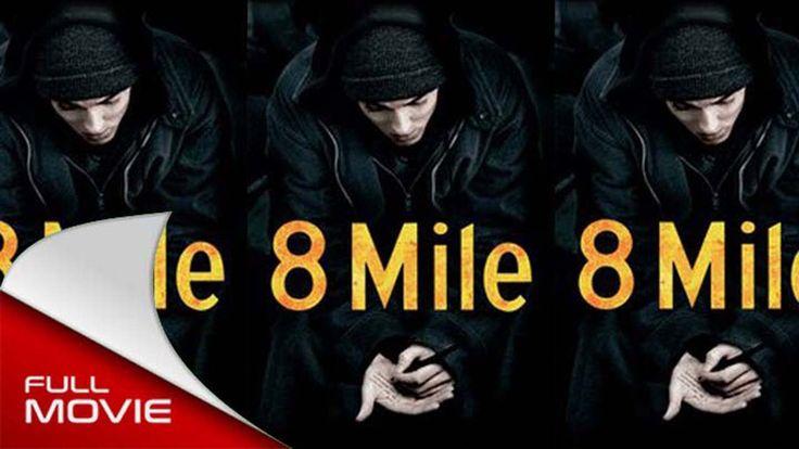 8 Mile - FULL MOVIE