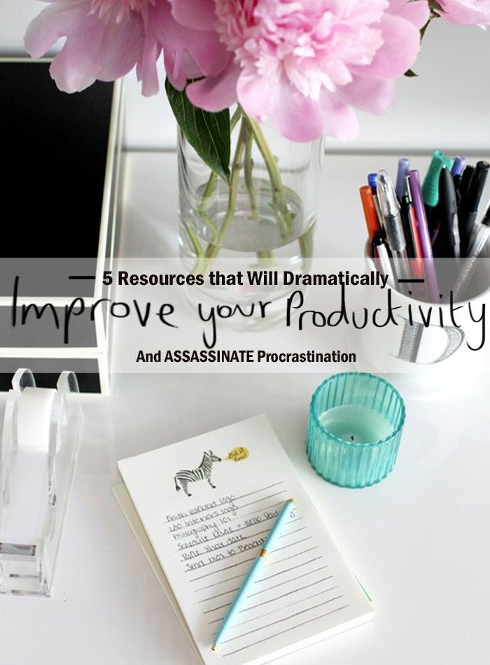 A Chic Lifestyle - Mentoring Students to Think & Achieve BIG: 5 Resources that Will Improve Your Productivity (And ASSASSINATE Procrastination)