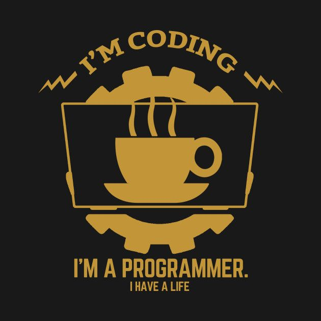 Awesome 'programmer+%3A+i%27m+coding.+i+am+a+programmer.+i+have+a+life' design on TeePublic!
