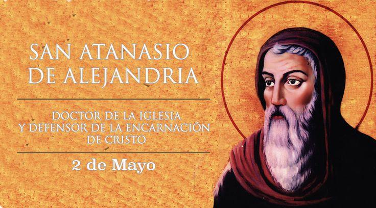 Hoy celebramos a San Atanasio, doctor de la Iglesia y defensor de la encarnación de Cristo