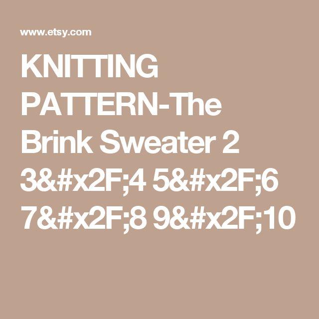 KNITTING PATTERN-The Brink Sweater 2 3/4 5/6 7/8 9/10