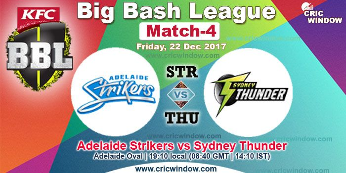 BBL Match 4 : Strikers vs Thunder live from Adelaide Oval