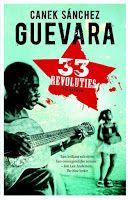Recensie door Nynke: 33 Revoluties - Canek Sánchez Guevara