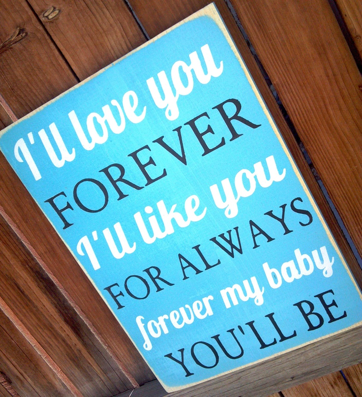 Ill Love You Forever Ill Like You For Always Wooden Distressed Subway Art Sign Wall Hanging. $19.99, via Etsy.