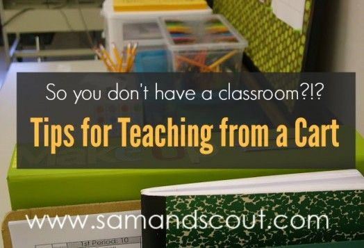 Tips for Teaching from a Cart... i have a feeling ill be doing this my first year