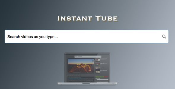 Instant Tube