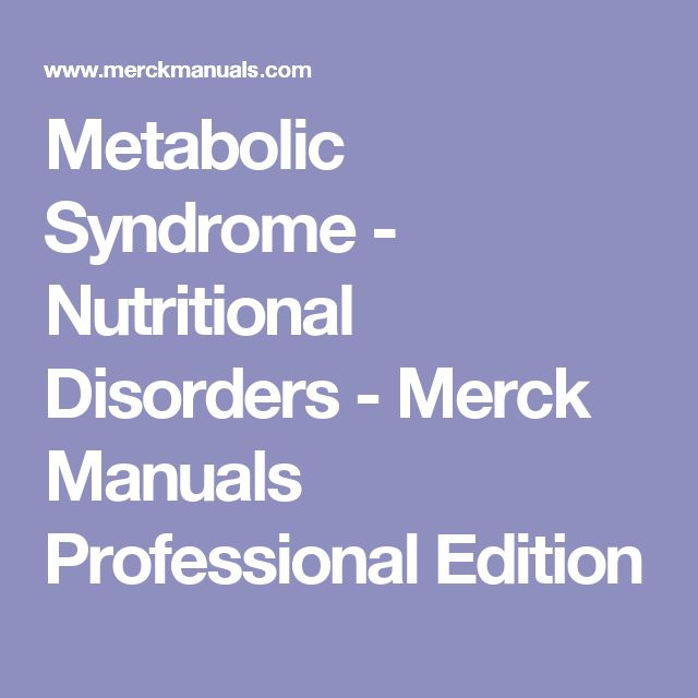 Metabolic Syndrome - Nutritional Disorders - Merck Manuals Professional Edition