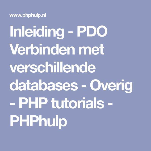 Inleiding - PDO   Verbinden met verschillende databases - Overig - PHP tutorials - PHPhulp