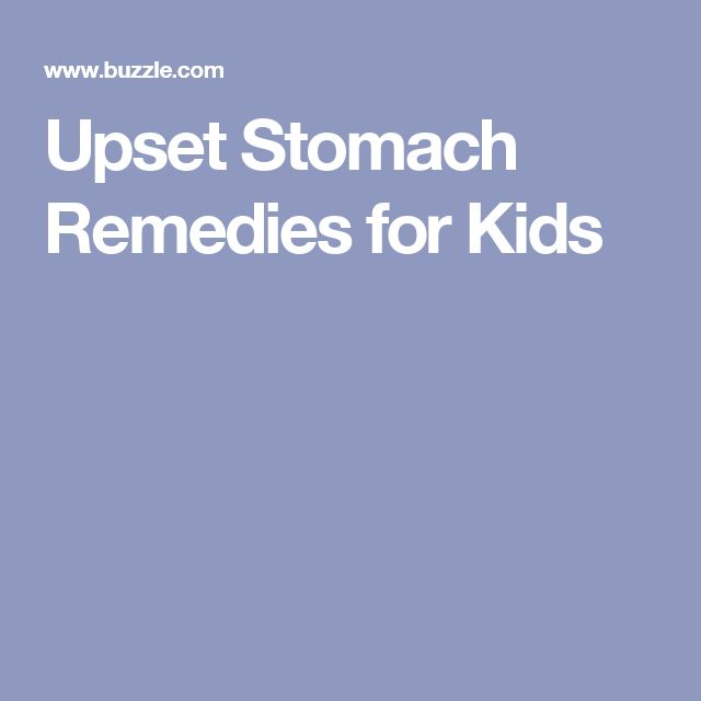 Upset Stomach Remedies for Kids