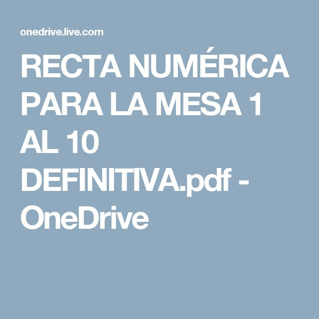 RECTA NUMÉRICA PARA LA MESA 1 AL 10 DEFINITIVA.pdf - OneDrive