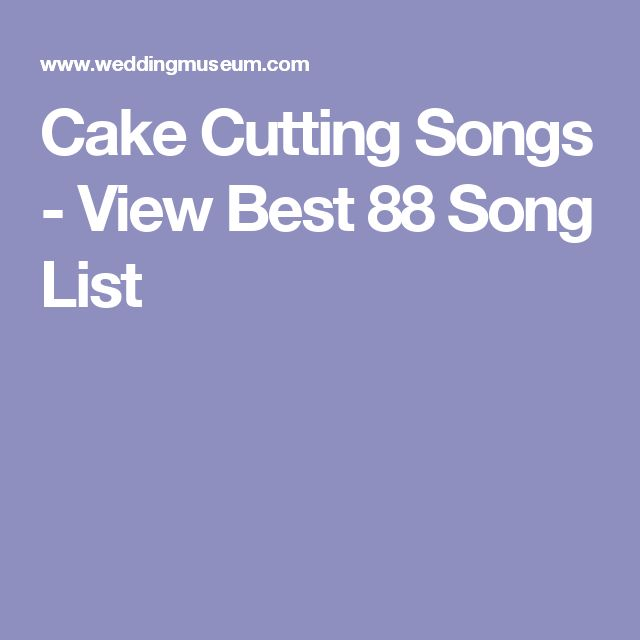 Cake Cutting Songs - View Best 88 Song List