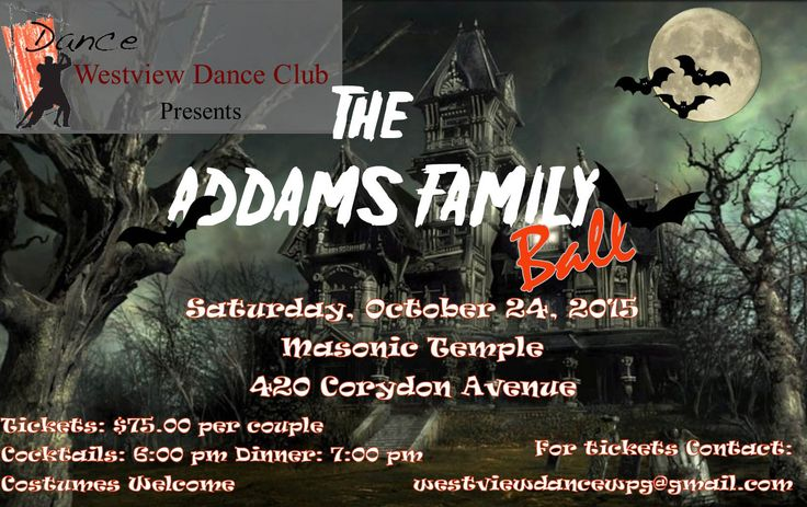 Westview Dance Club presents The Addams Family Ball Dinner Dance Come Dance with Us on Saturday, October 24  Cocktails begin at 6:00 pm and Dinner is served at 7:00 pm, after which you can dance the night away to great taped music. The cost is $75 per couple. You can either dress for dinner and dancing or dress up in your best Halloween costume. Now is the time to grab your partner and join in the fun.  Come dance with us!  For tickets, contact Gerry at: 204-488-8225 or e-mail…