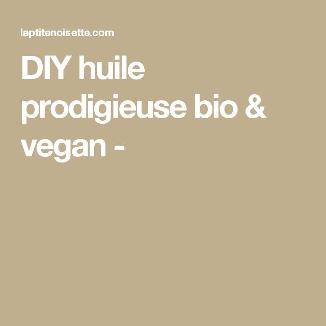 DIY huile prodigieuse bio & vegan -