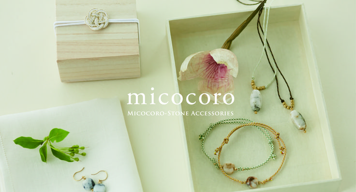 """micocoro"" is the spirit of respect, the spirit of beauty, and the spirit of purification. Micocoro accessories will purify your body and soul and watch kindly over you always. The micocoro brand accessories are made from micocoro stones purified in the upstream of the Isuzu River in Ise. (the same white stones dedicated to the main sanctuary of the Ise Shrine) With them, they carry hope that people's sacred prayers will reach the heavens and bring true happiness."