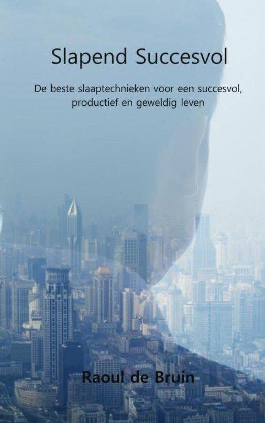 Slapend succesvol - Raoul de Bruin