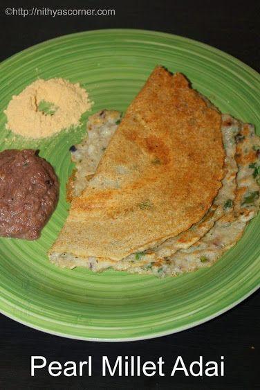 Kambu Adai, Pearl Millet Pancakes, Pearl Millet Adai. A healthy, nutritional and tasty adai made with mixed dals and pearl millet/kambu.